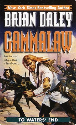 To Waters' End: Book 4 of Gammalaw (9780345422118) by Brian Daley