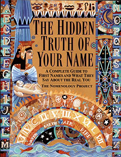 9780345422668: Hidden Truth of Your Name: A Complete Guide to First Names & What They Say about the Real You