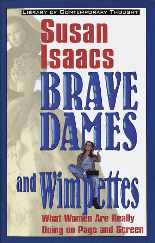 9780345422811: Brave Dames and Wimpettes: What Women Are Really Doing on Page and Screen (Library of Contemporary Thought)