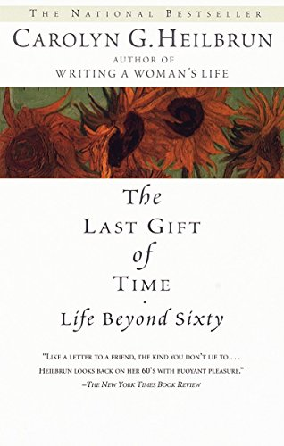 9780345422958: The Last Gift of Time: Life Beyond Sixty