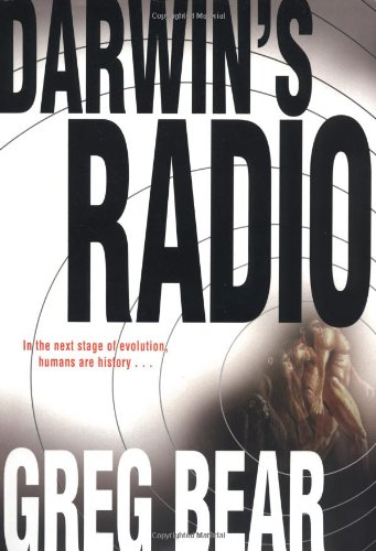 DARWIN'S RADIO: Bear, Greg.