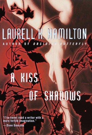A Kiss of Shadows: Hamilton, Laurell K.
