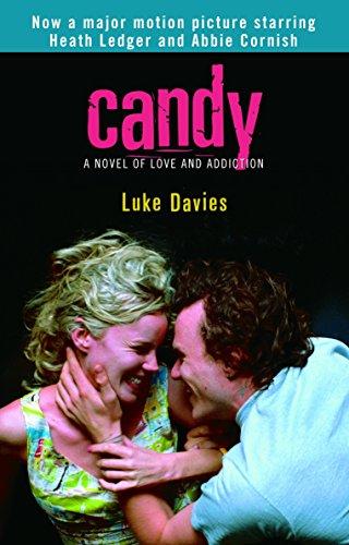 Candy: A Novel of Love and Addiction: Luke Davies