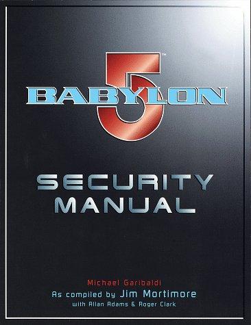 Babylon 5 Security Manual (0345424530) by James Mortimore; Roger Clark; Jim Mortimore