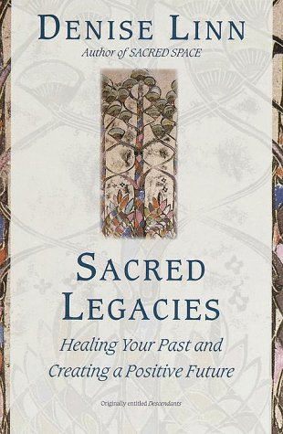 9780345425157: Sacred Legacies: Healing Your Past and Creating a Positive Future