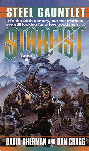 Steel Gauntlet (Starfist, Book 3): David Sherman, Dan