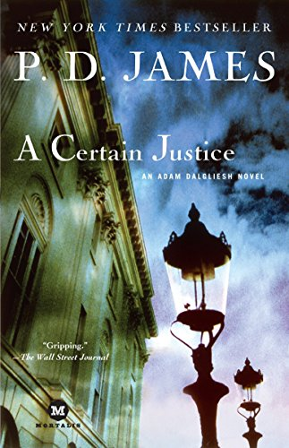 9780345425324: A Certain Justice: An Adam Dalgliesh Novel