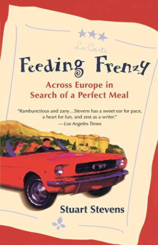 9780345425546: Feeding Frenzy: Across Europe in Search of the Perfect Meal