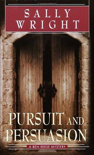 Pursuit and Persuasion: A Ben Reese Mystery (Ben Reese Mysteries (Ballantine)): Wright, Sally