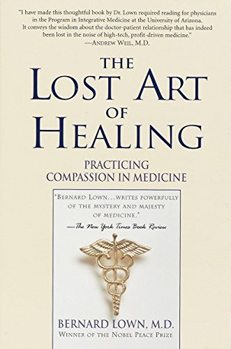 9780345425973: The Lost Art of Healing: Practicing Compassion in Medicine