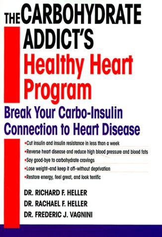 9780345426109: The Carbohydrate Addict's Healthy Heart Program: Break Your Carbo-Insulin Connection to Heart Disease