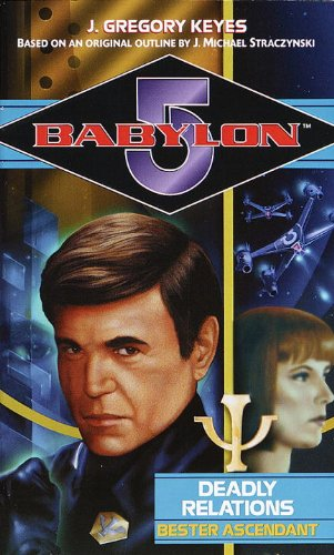 9780345427168: Deadly Relations: Bester Ascendant (Babylon 5)