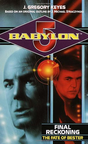 9780345427175: Final Reckoning: The Fate of Bester (Babylon 5)