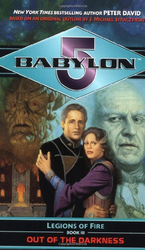 9780345427205: Babylon: 5: Legions of Fire (Out of the darkness)