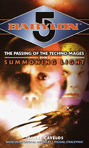 Summoning Light (Babylon 5: The Passing of the Techno-Mages, Book 2) (034542722X) by Jeanne Cavelos