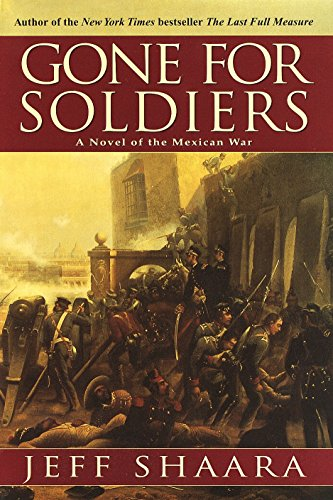 9780345427502: Gone for Soldiers: A Novel of the Mexican War