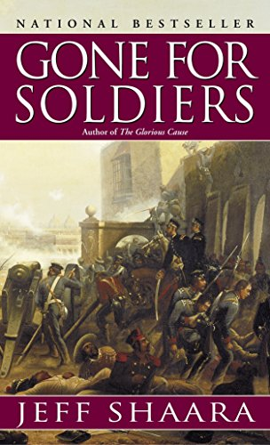9780345427526: Gone for Soldiers: A Novel of the Mexican War