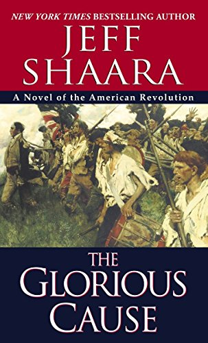 9780345427571: The Glorious Cause (The American Revolutionary War)