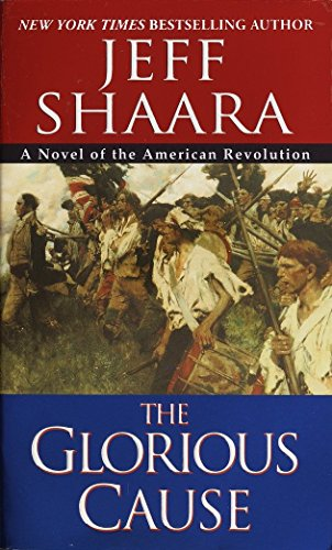 The Glorious Cause (Paperback): Jeff Shaara