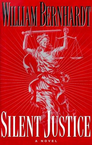 """Silent Justice """" Signed """": Bernhardt, William"""