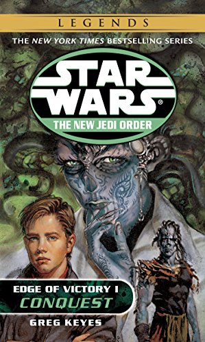 9780345428646: Conquest: Star Wars Legends (the New Jedi Order: Edge of Victory, Book I): 1 (Star Wars: The New Jedi Order (Paperback))
