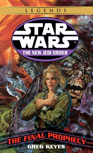 Star Wars New Jedi Order: The Final Prophecy: Keyes, Greg