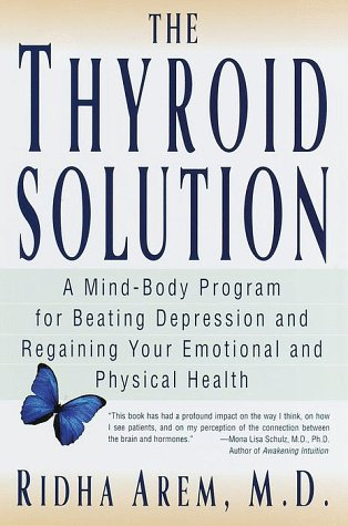9780345429193: The Thyroid Solution: A Mind-Body Program for Beating Depression and Regaining Your Emotional and Phys ical Health