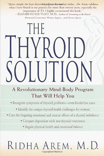 9780345429209: The Thyroid Solution: A Revolutionary Mind-Body Program That Will Help You
