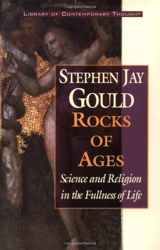 Rocks of Ages - Science and Religion in the Fullness of Life (Library of Contemporary Thought)