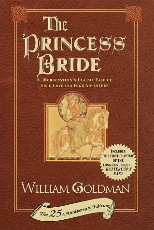 9780345430144: The Princess Bride: S. Morgenstern's Classic Tale of True Love and High Adventure (The 25th Anniversary Edition)