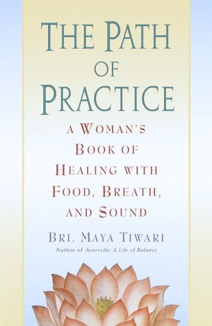 The Path of Practice: A Woman's Book of Healing with Food, Breath, and Sound