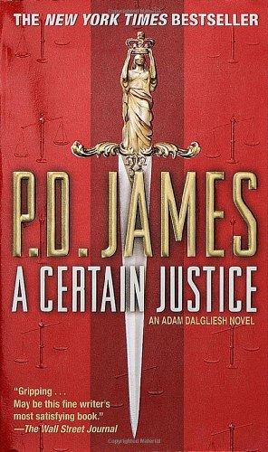 9780345430571: A certain justice (Adam Dalgliesh Mysteries)