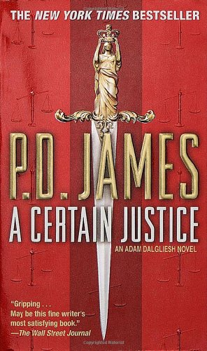 9780345430571: A Certain Justice (Adam Dalgliesh Mysteries)