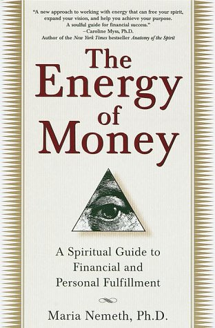 9780345430991: The Energy of Money: A Spiritual Guide to Financial and Personal Fulfillment