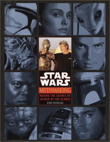 9780345431288: Mythmaking: Behind the Scenes of Star Wars: Episode 2: Attack of the Clones