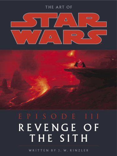 the ART of STAR WARS, EPISODE III - REVENGE of the SITH *: RINZLER, J. W.; LUCAS, George