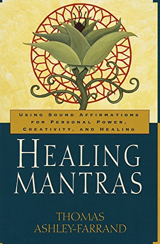 9780345431707: Healing Mantras: Using Sound Affirmations for Personal Power, Creativity, and Healing