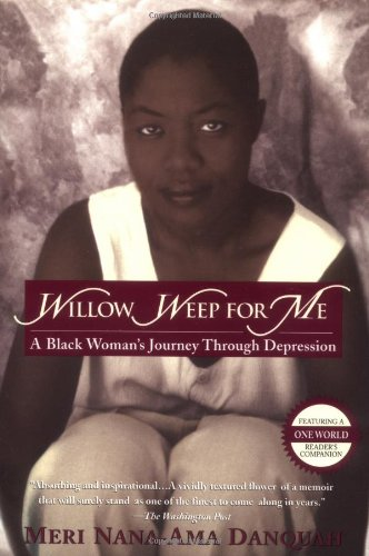 9780345432131: Willow Weep for Me: A Black Woman's Journey Through Depression