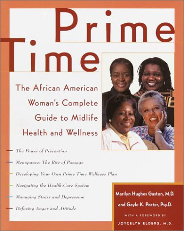 Prime Time : The African American Woman's Complete Guide to Midlife Health and Wellness ***INSCRI...