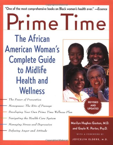 Prime Time: The African American Woman's Complete Guide to Midlife Health and Wellness: Porter...