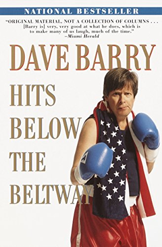 9780345432483: Dave Barry Hits Below the Beltway: A Vicious and Unprovoked Attack on Our Most Cherished Political Institutions