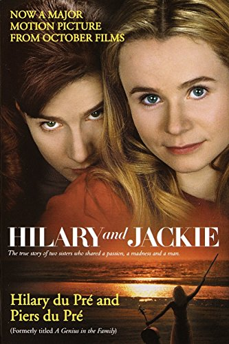 9780345432711: Hilary and Jackie: The True Story of Two Sisters Who Shared a Passion, a Madness and a Man