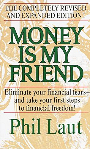 9780345432797: Money Is My Friend: Eliminate Your Financial Fears--And Take Your First Steps to Financial Freedom!