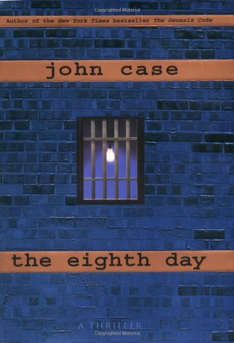 The Eighth Day: Case, John