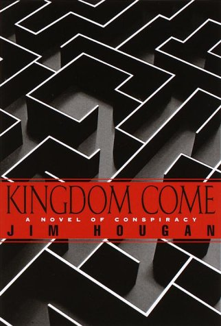 Kingdom Come: A Novel of Conspiracy: Hougan, Jim