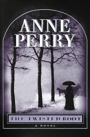 The Twisted Root: A William Monk Mystery: Perry, Anne