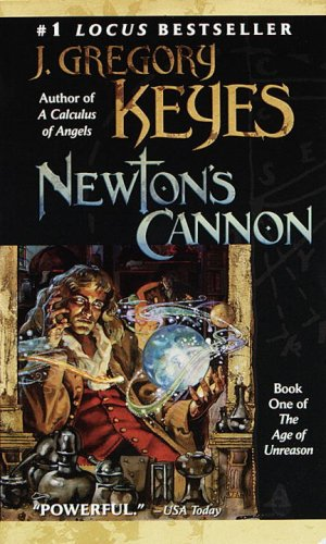 9780345433787: Newton's Cannon: Book One of the Age of Unreason: Newton's Cannon 1