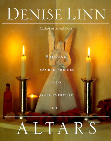 9780345434463: Altars: Bringing Sacred Shrines into Your Everyday Life
