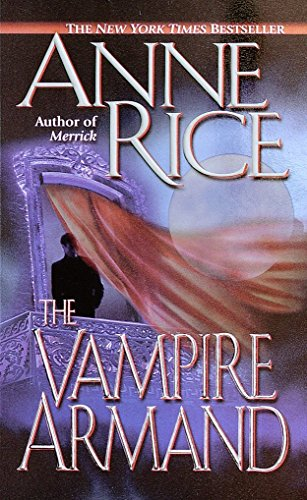The Vampire Armand (The Vampire Chronicles) Book: Anne Rice
