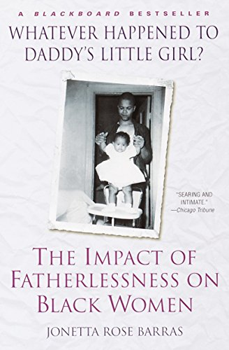 9780345434838: Whatever Happened to Daddy's Little Girl?: The Impact of Fatherlessness on Black Women